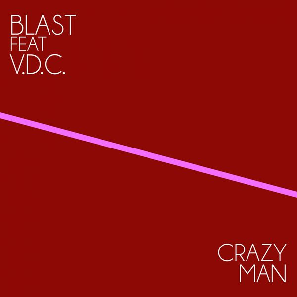 Blast - Crazy Man (feat. V.D.C.) [Stefano Gamma Back 2 Old Skool]