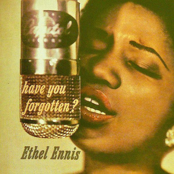Ethel Ennis - Have You Forgotten?