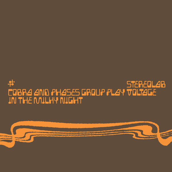 Stereolab - Cobra And Phases Group Play Voltage In The Milky Night (Expanded Edition)