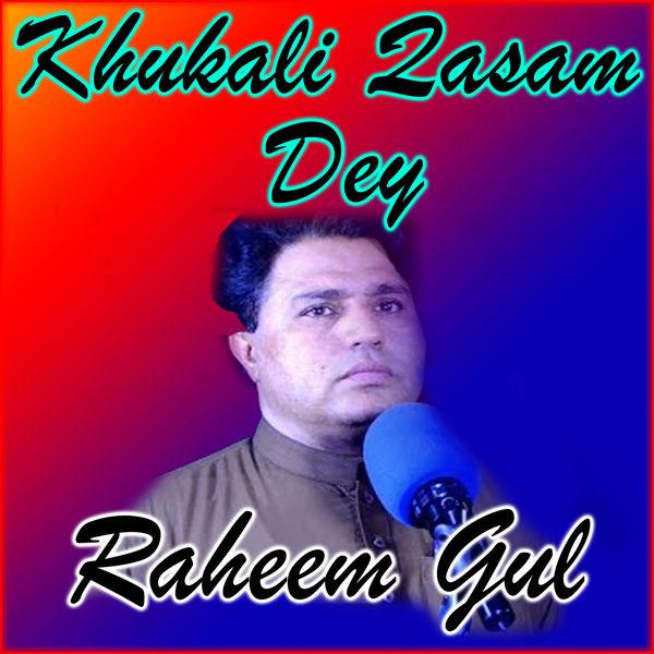 Raheem Gul - Khukali Qasam Dey