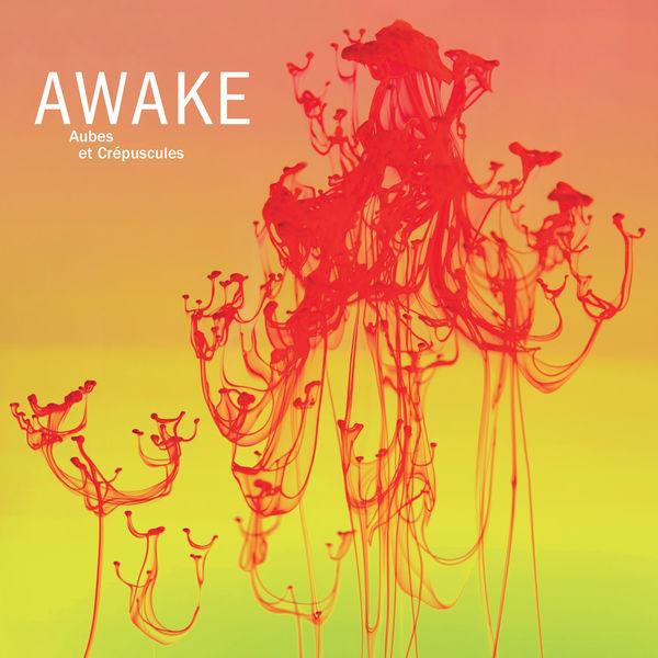 Awake - Aubes et crépuscules