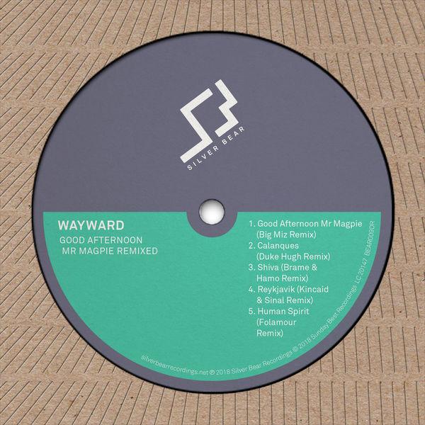 Wayward - Good Afternoon Mr Magpie Remixed EP