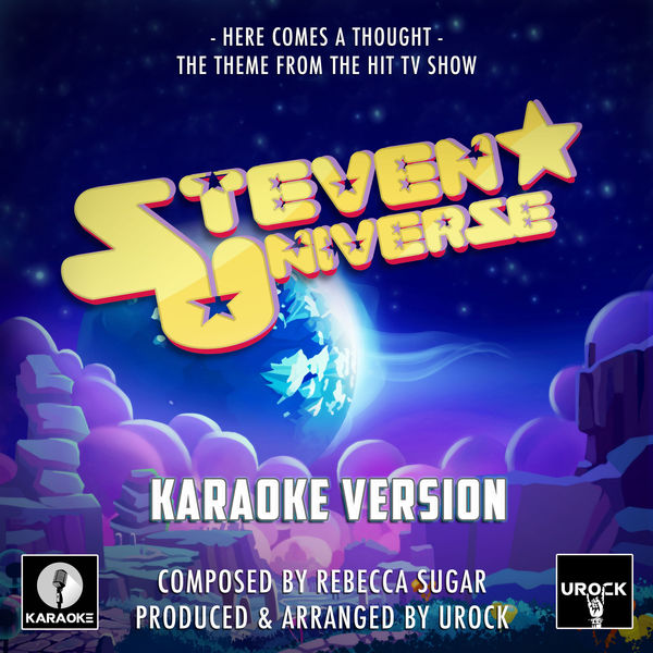 "Urock Karaoke - Here Comes A Thought (From ""Steven Universe"")"