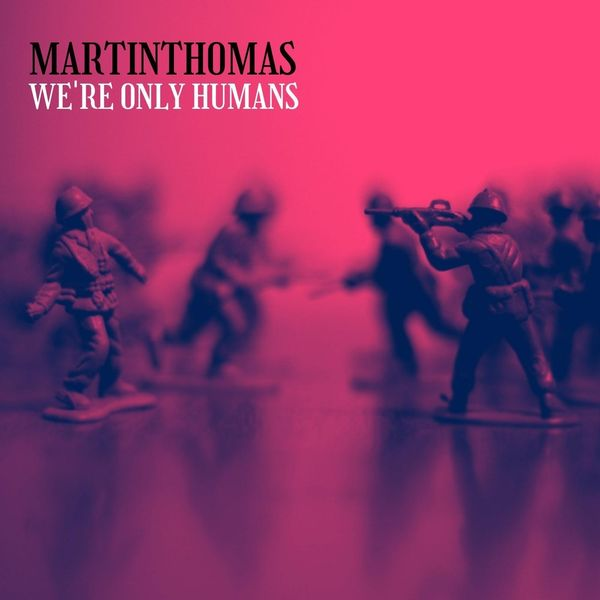 Thomas Martin - We're Only Humans