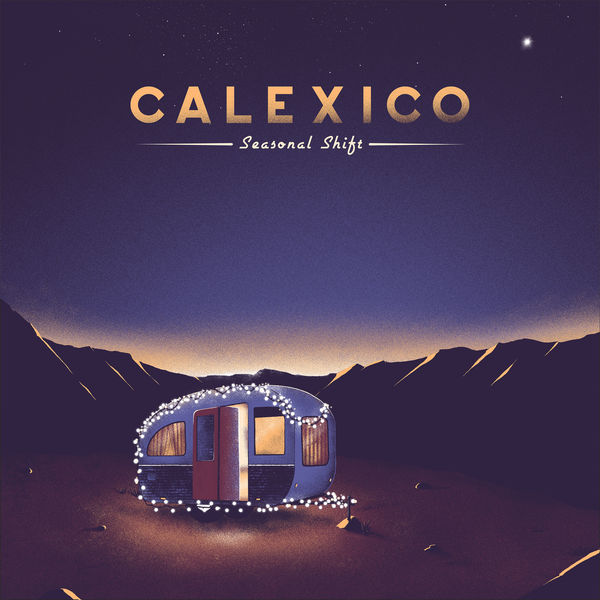 Calexico - Seasonal Shift