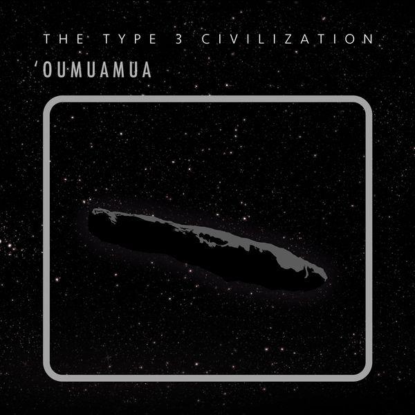 The Type 3 Civilization - 'Oumuamua