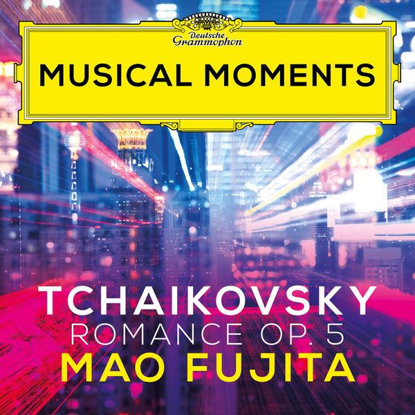 Mao Fujita - Tchaikovsky: Romance, Op. 5