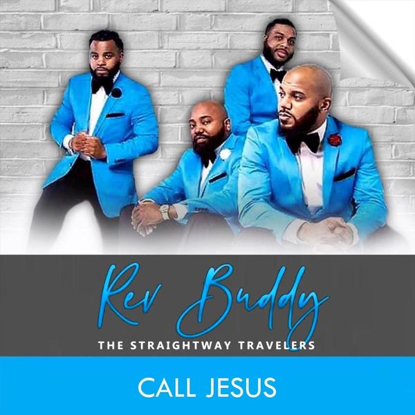 Buddy & the Straightway Travelers - Call Jesus (Live)