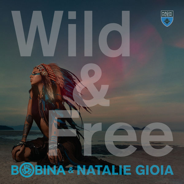 Bobina - Wild & Free
