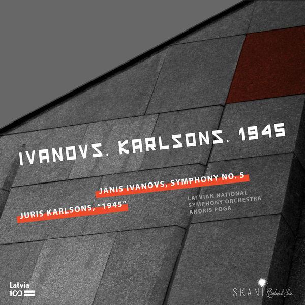 Latvian National Symphony Orchestra Ivanovs & Karlsons: 1945