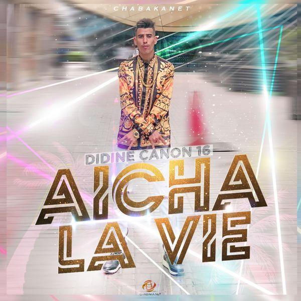 AICHA LA VIE DIDIN KLACH MUSIC 2018 TÉLÉCHARGER