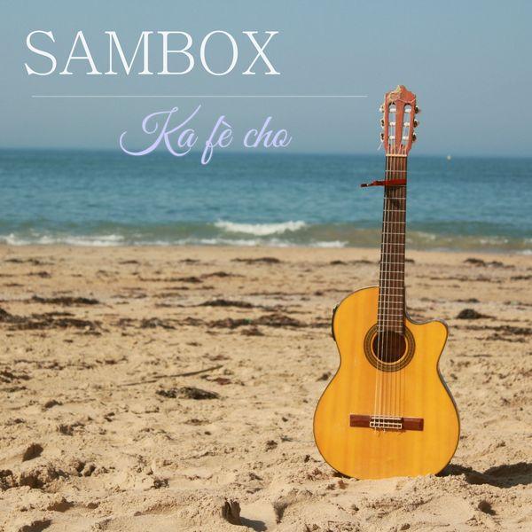 Sambox - Ka Fè Cho