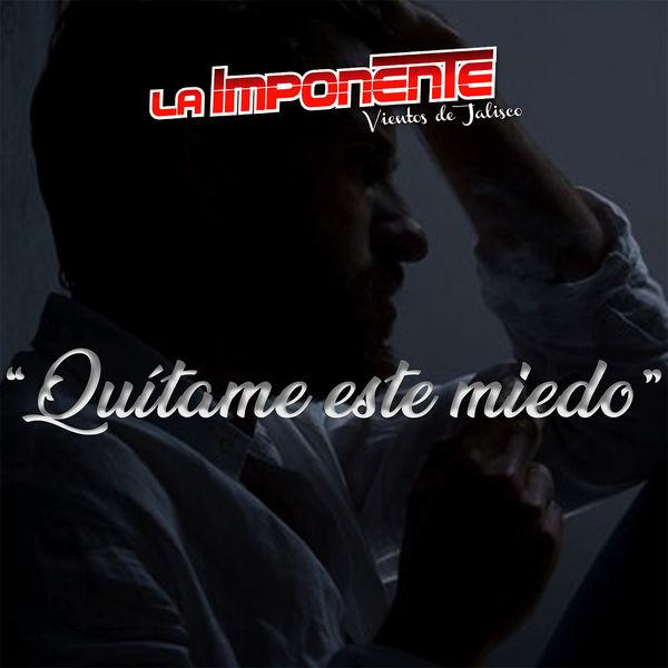 La Imponente Vientos De Jalisco - Quítame Este Miedo