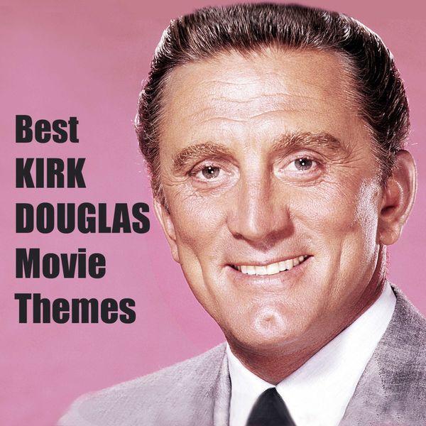 Various Artists - Best KIRK DOUGLAS Movie Themes