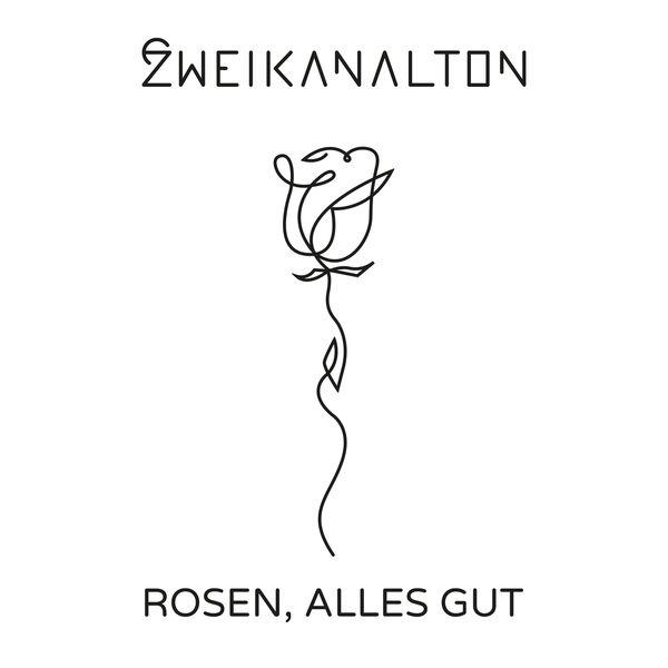 Zweikanalton - Rosen, Alles Gut