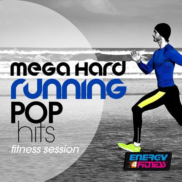 Various Artists - Mega Hard Running Pop Hits Fitness Session
