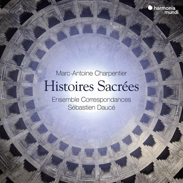 Sébastien Daucé - Charpentier : Histoires sacrées