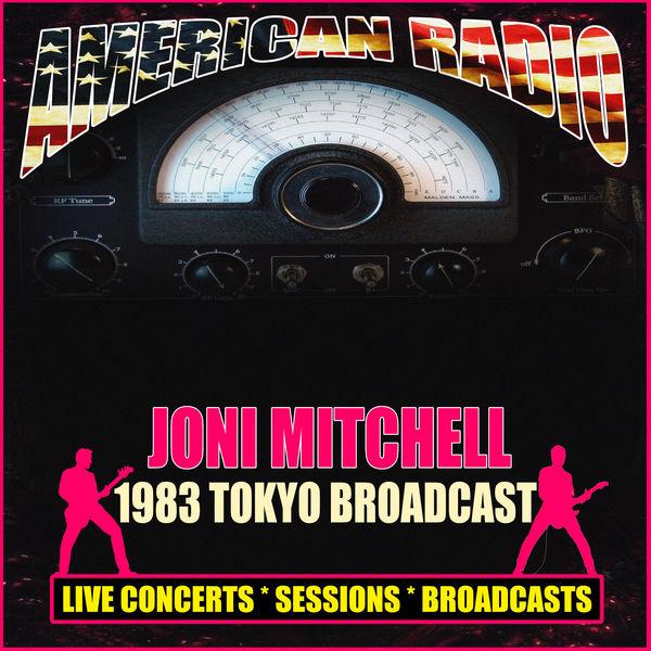 Joni Mitchell - 1983 Tokyo Broadcast