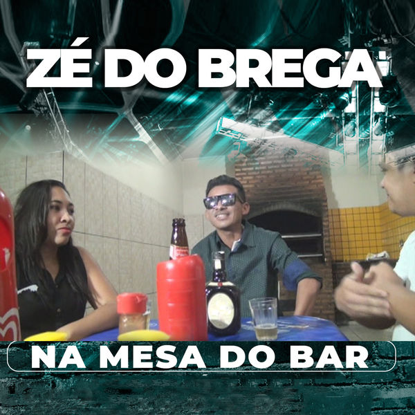 Zé Do Brega - Na Mesa do Bar