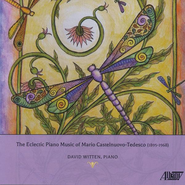 David Witten - The Eclectic Piano Music of Mario Castelnuovo-Tedesco