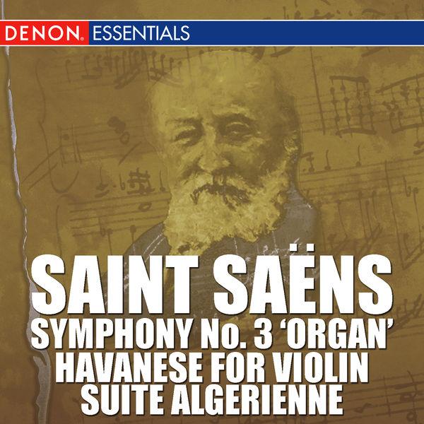 Various Artists - Saint Saens: Symphony No. 3 'Organ', Havanese for Violin, Suite Algerienne