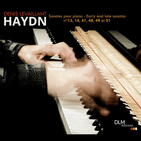 Denis Levaillant - Denis Levaillant - Haydn: Sonates pour piano (Early and Late Sonatas)
