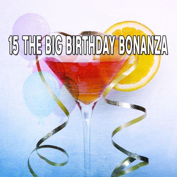 Happy Birthday - 15 The Big Birthday Bonanza
