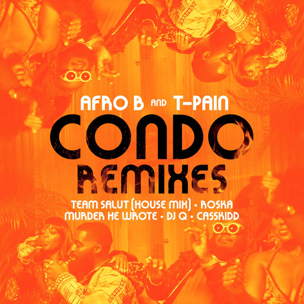 Afro B - Condo (feat. T-Pain) [Remixes]