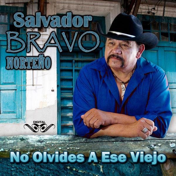 Salvador Bravo - No Olvides a Ese Viejo