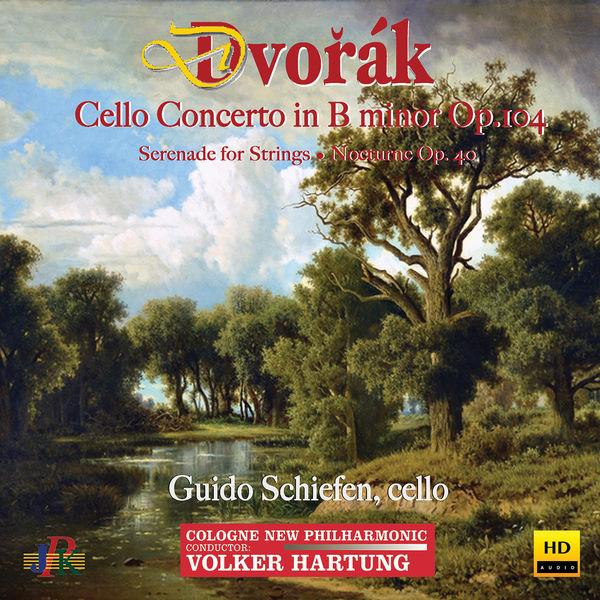 Guido Schiefen - Dvořák: Cello Concerto, Serenade for Strings & Nocturne in B Major