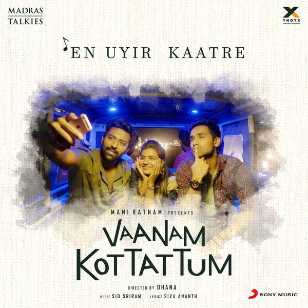 """Sid Sriram - En Uyir Kaatre (From """"Vaanam Kottattum"""")"""