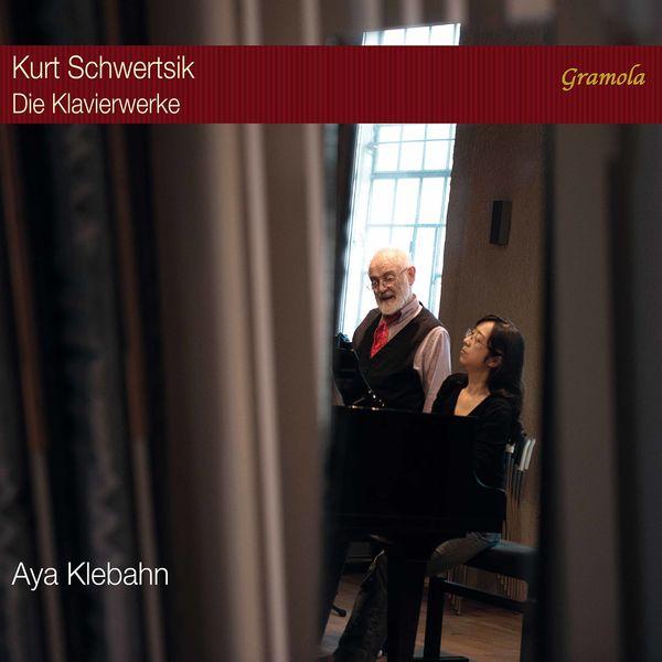 Aya Klebahn - Schwertsik: The Piano Works