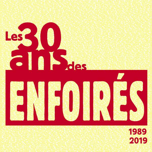 Les Enfoirés - Les 30 ans des Enfoirés 1989 2019