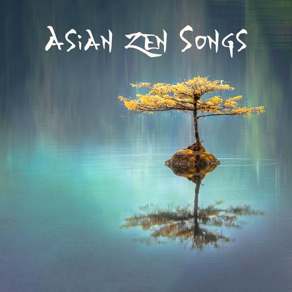 Asian Zen Songs – Deep Relaxation, Meditation, Yoga Music