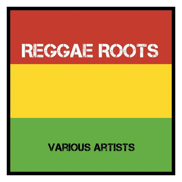 Various Artists - Reggae Roots