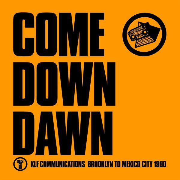 The KLF Come Down Dawn