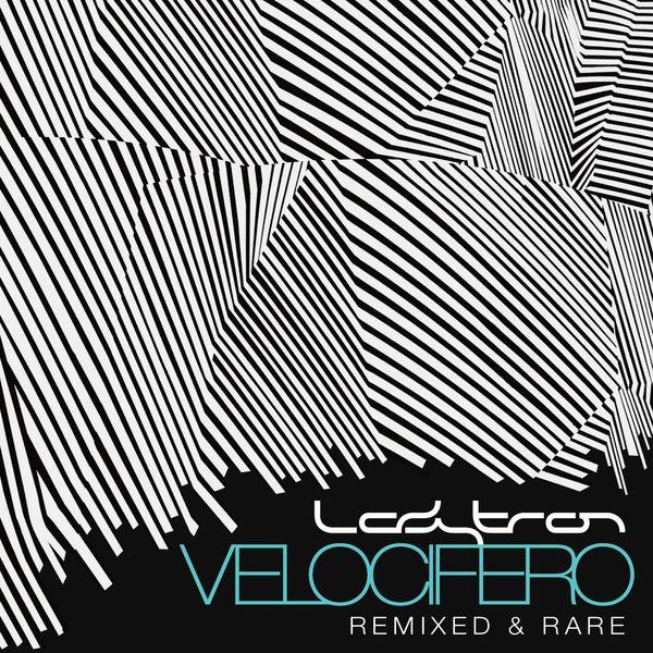 Ladytron - Velocifero (Remixed and Rare)