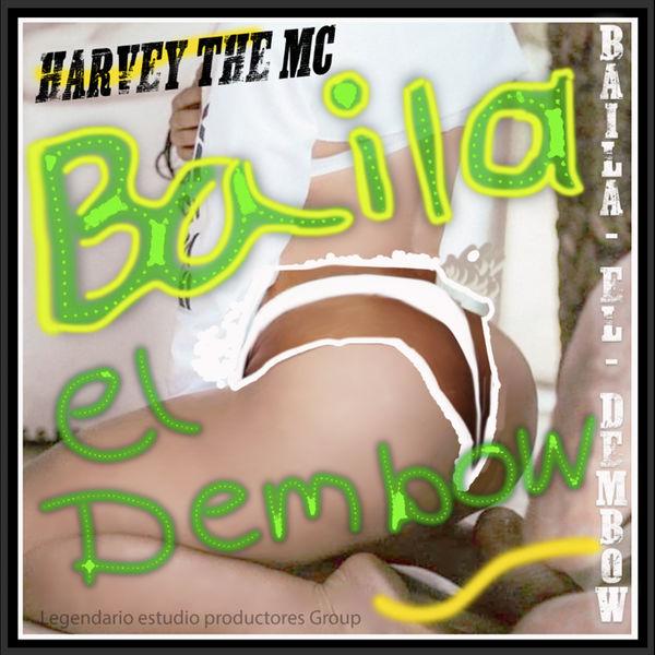 Harvey The Mc - Baila el Dembow