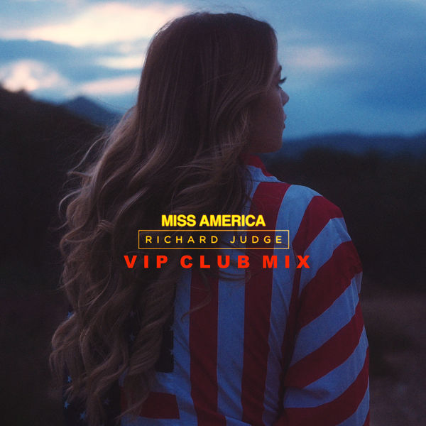 Richard Judge - Miss America (VIP Club Edit)