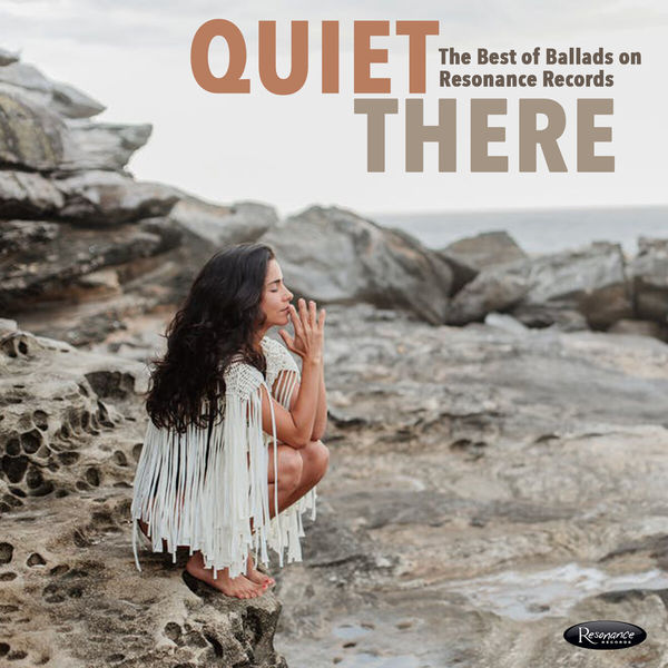 Various Artists - Quiet There: The Best of Ballads on Resonance