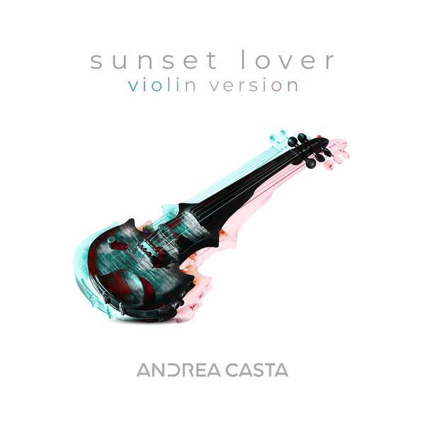Andrea Casta - Sunset Lover (Violin Version)