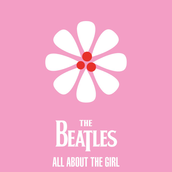 The Beatles - The Beatles - All About The Girl