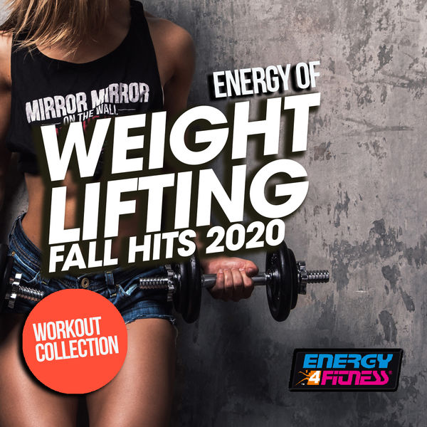 Various Artists - Energy Of Weight Lifting Fall Hits 2020 Workout Collection