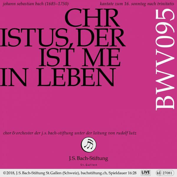 Chor der J.S. Bach-Stiftung, Orchester der J.S. Bach-Stiftung & Rudolf Lutz - Bachkantate, BWV 95 - Christus, der ist mein Leben