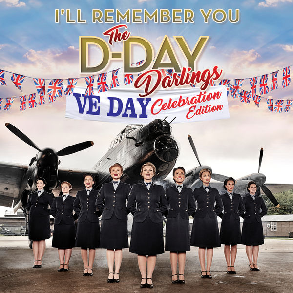 The D-Day Darlings - I'll Remember You (VE Day Celebration Edition)