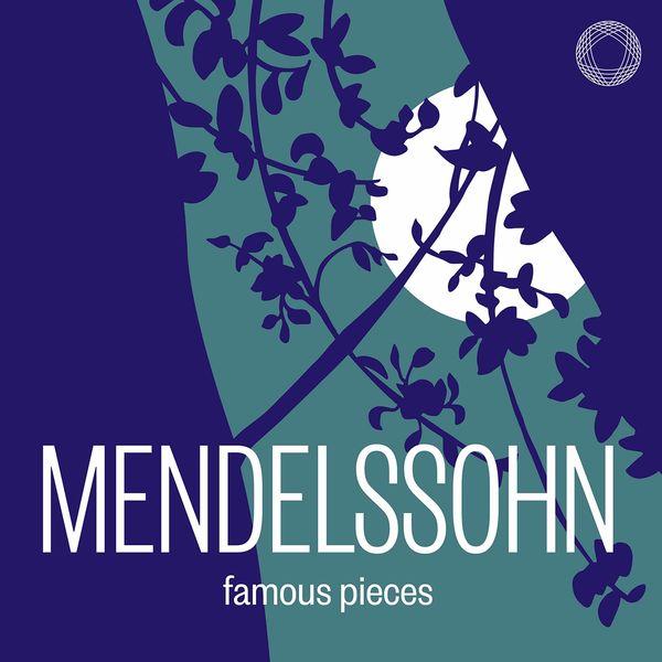 Johannes Moser - Mendelssohn: Famous Pieces