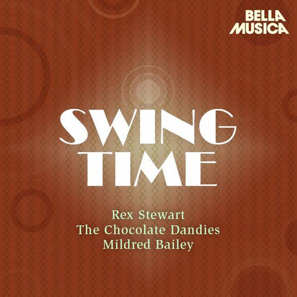 Rex Stewart - Swing Time: Rex Stewart - The Chocolate Dandies - Mildred Bailey