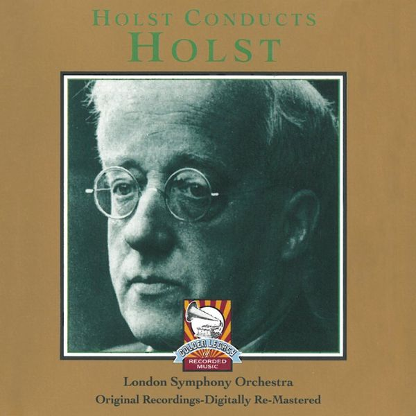 London Symphony Orchestra - Holst Conducts Holst