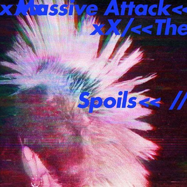 Massive Attack - Spoils Come Near Me