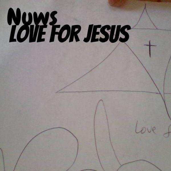 Love For Jesus - Nuws